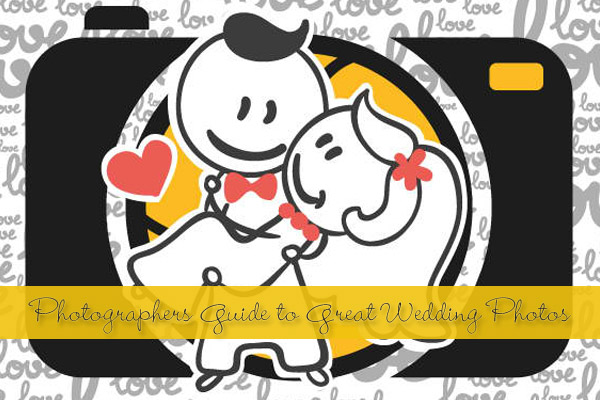 Photographers Guide to Great Wedding Photos